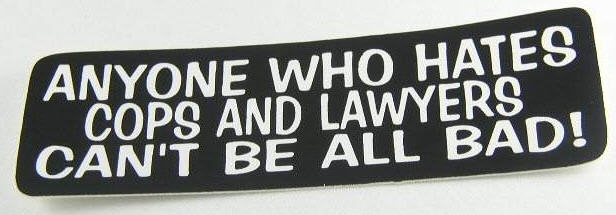 ANYONE WHO HATES COPS STICKER